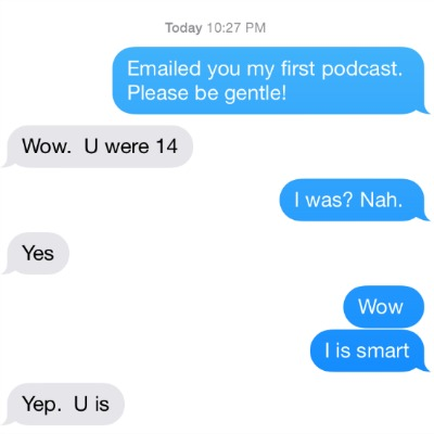 mom text about my first podcast